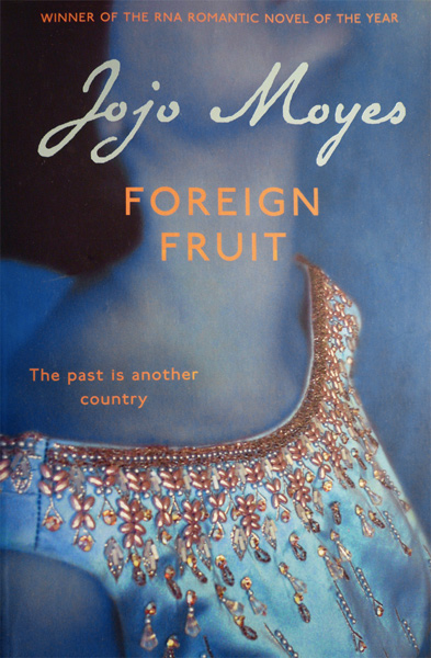 foreign fruit jojo moyes  - by Ed Horwich